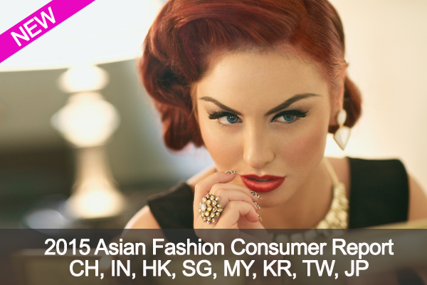 2015 Asian Fashion Consumer Report CH, IN, HK, SG, MY, KR, TW, JP