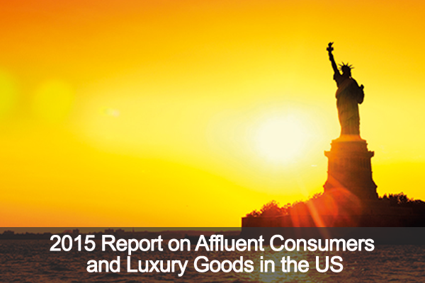 2015 Report on Affluent Consumers and Luxury Goods in the US