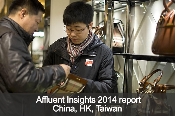 Affluent Insights 2014 China, HK, Taiwan report