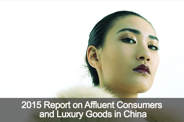 2015 Report on Affluent Consumers and Luxury Goods in China