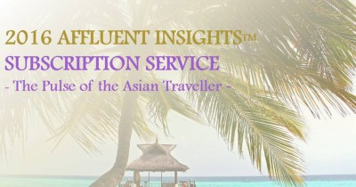 Now Available: 2016 Affluent Insights™ – The Pulse of the Asian Traveller