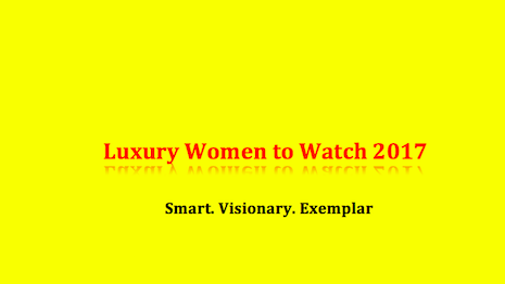 Luxury Women to Watch 2017